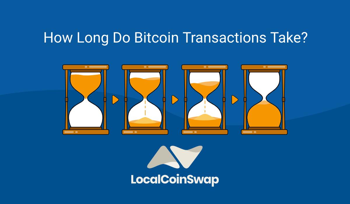 How Long Should My Bitcoin Transaction Take? - Bitcoin Market Journal