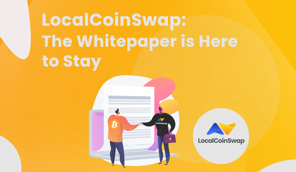 LocalCoinSwap: The Whitepaper is Here to Stay