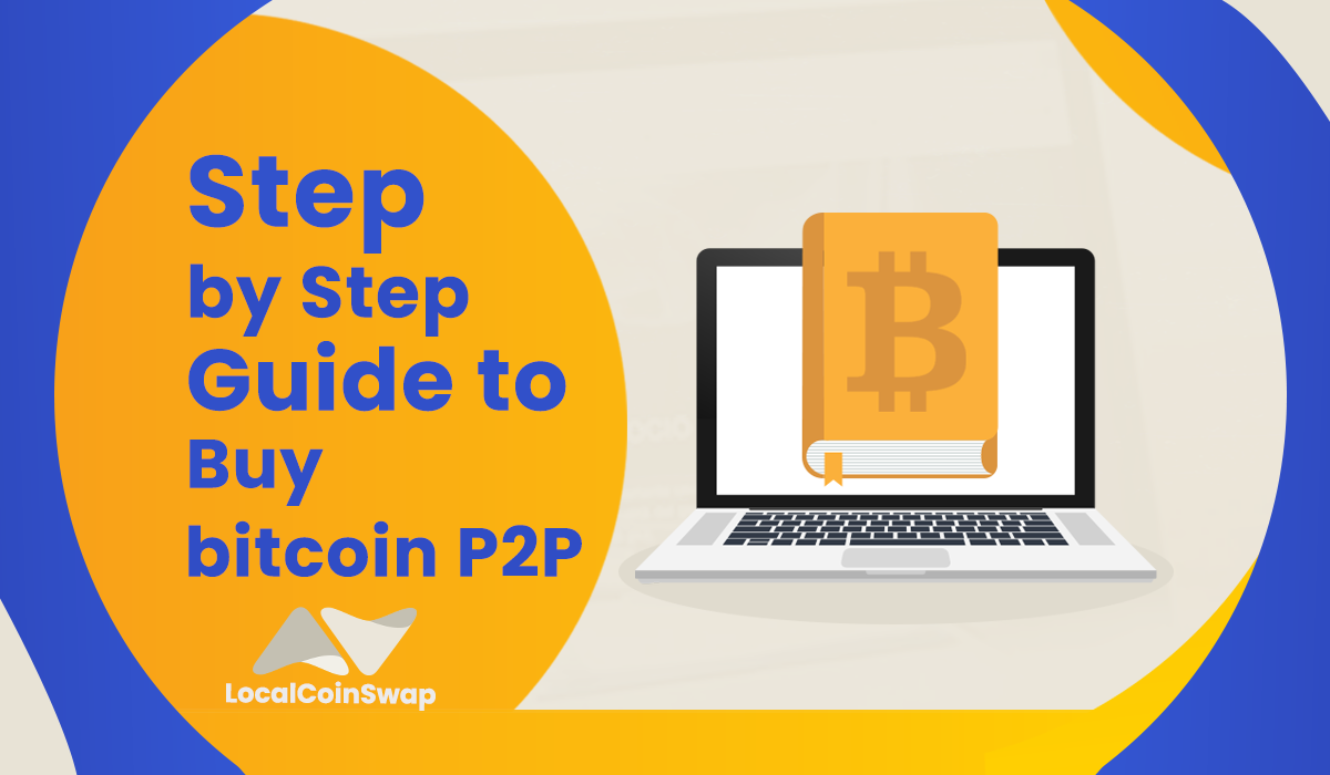 The Beginners Guide to Buy Bitcoin P2P