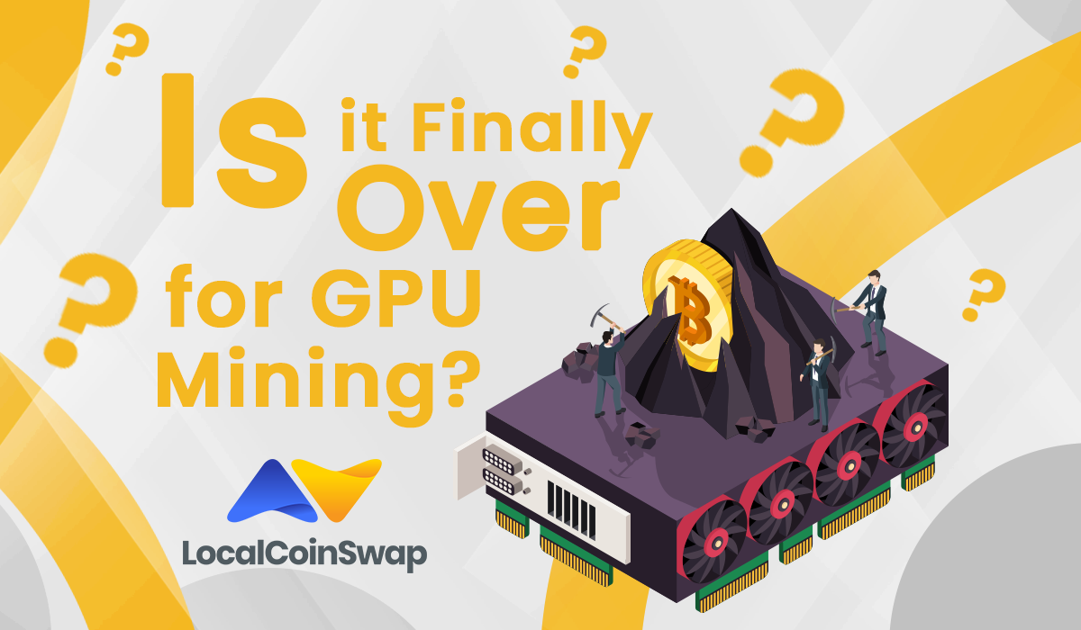Is it Finally Over for GPU Mining?
