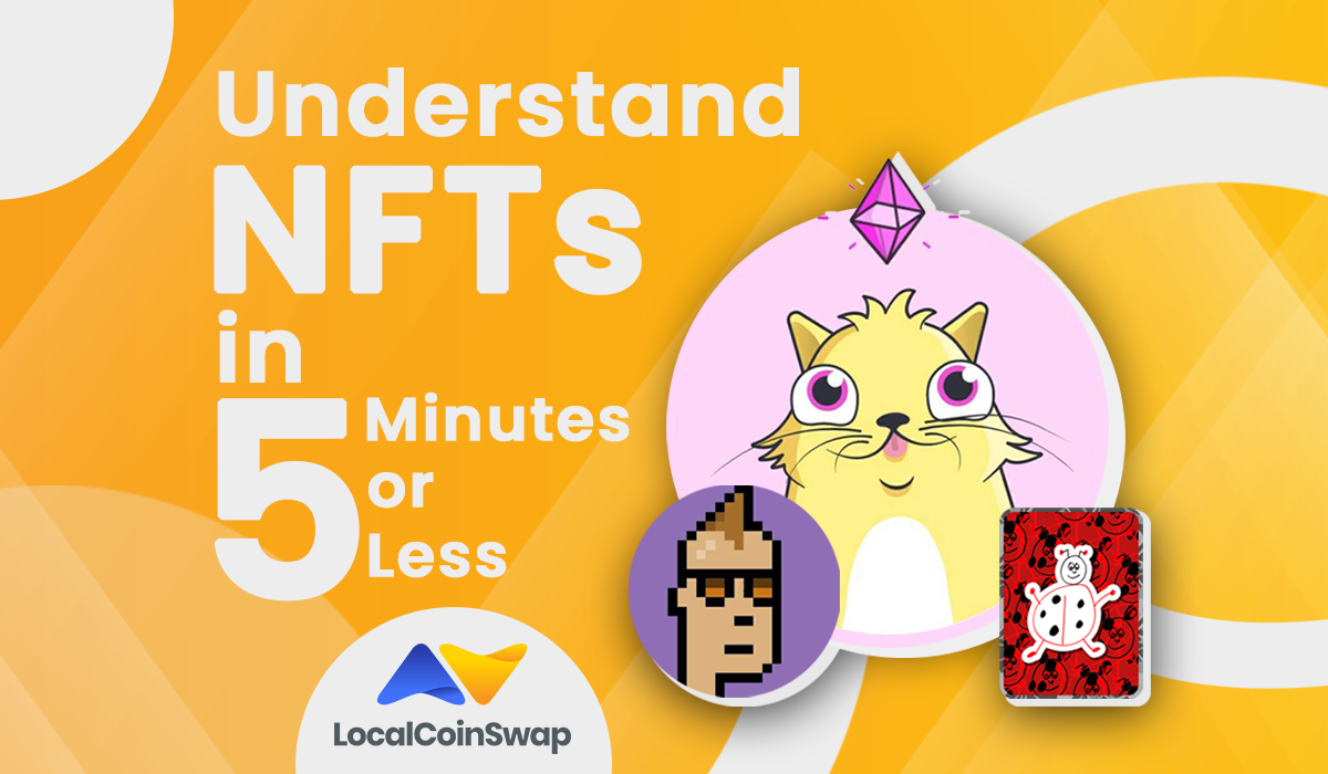 Understand NFTs in 5 Minutes or Less